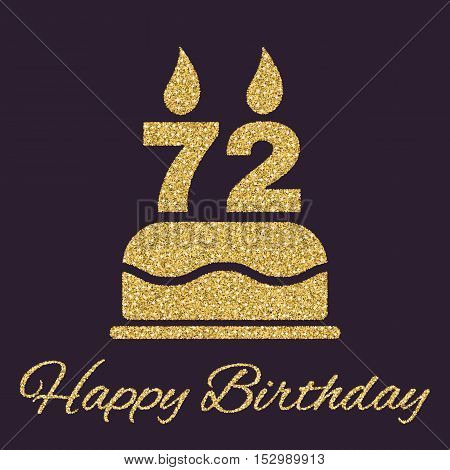 The birthday cake with candles in the form of number 72 icon. Birthday symbol. Gold sparkles and glitter Vector illustration
