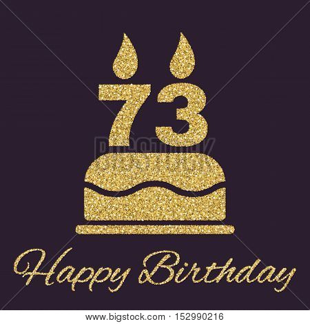 The birthday cake with candles in the form of number 73 icon. Birthday symbol. Gold sparkles and glitter Vector illustration