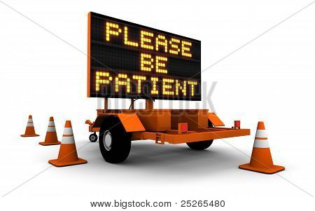 Please Be Patient - Construction Sign