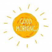Vector Doodle Good Morning Illustration, Hand Drawn Sun And Lettering, Isolated On White Background  poster