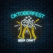 Glowing Neon Banner Of Oktoberfest Festival With Two Beer Glasses And Beer Foam. Beer Fest Sign. poster