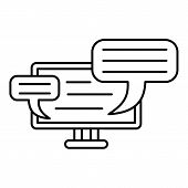 Monitor Chat Icon. Outline Illustration Of Monitor Chat Icon For Web Design Isolated On White Backgr poster