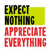 Expect Nothing And Appreciate Everything Creative Motivation Quote Design poster