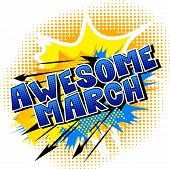 Awesome March - Comic Book Style Word On Abstract Background. poster