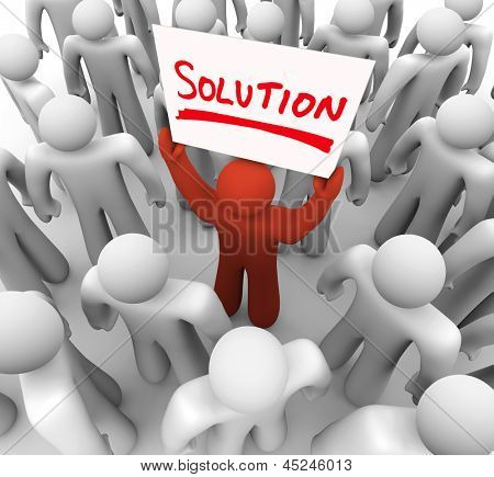 One person holds a sign with the word Solution to share a resolution, idea or brainstorm with the group and correct a problem or avoid some trouble