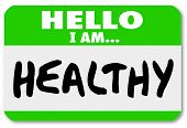 stock photo of physical exercise  - A green nametag sticker with the words Hello I Am Healthy to illustrate that you are physically fit and follow diet and exercise - JPG