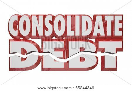 Consolidate Debt 3d Words help assistance combining financial  bills