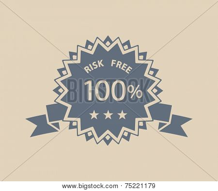 Risk free retro label. 100 percent satisfaction guaranteed sign. Vector illustration