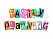 stock photo of family planning  - Illustration depicting a set of cut out printed letters arranged to form the words family planning - JPG