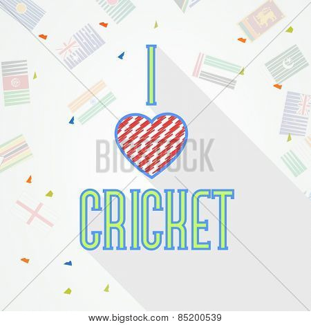 Stylish text I Love Cricket on different countries flags decorated background, can be used as poster or banner design.