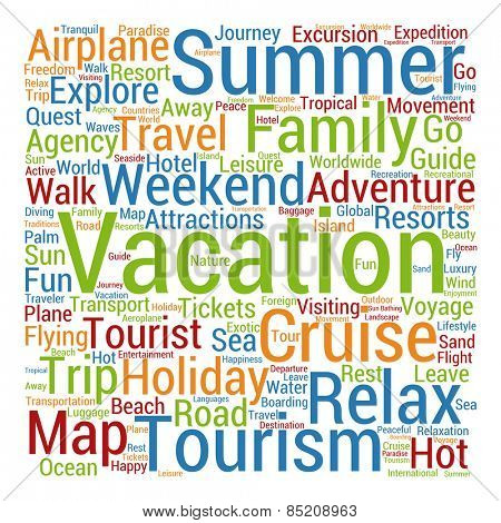 Concept or conceptual colorful travel or tourism text word cloud tagcloud isolated on white background, metaphor to vacation, family, summer, voyage, transport, fun, leisure, worldwide cruise
