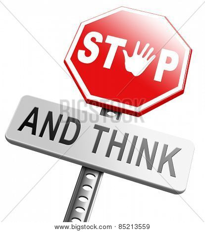 stop think act making a wise decision safety first sleep it over and use your brain