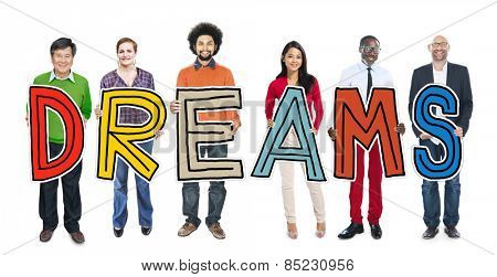 Diverse People Holding Text Dreams