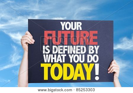 Your Future is Defined by What you Do Today card with sky background
