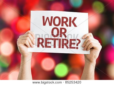Work or Retire? card with bokeh background