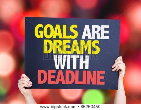 Goals Are Dreams With Deadline card with colorful background with defocused lights