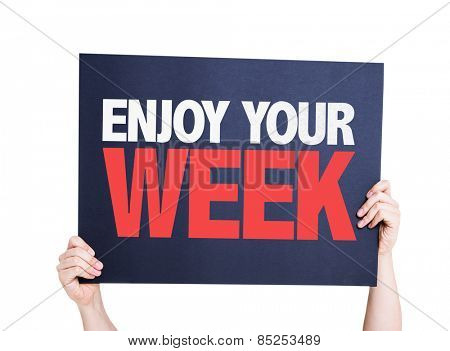 Enjoy Your Week card isolated on white
