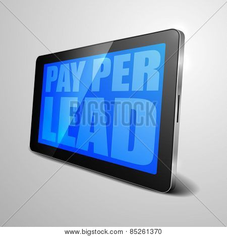 detailed illustration of a tablet computer device with Pay Per Lead text, eps10 vector