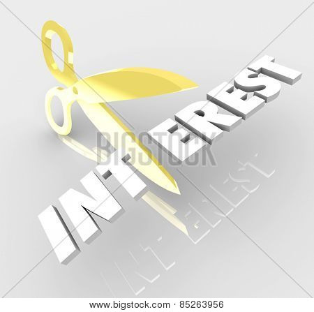 Gold scissors cutting the word Interest in 3d letters to illustrate comparing and finding the best loan or mortgage for lower cost of borrowing money