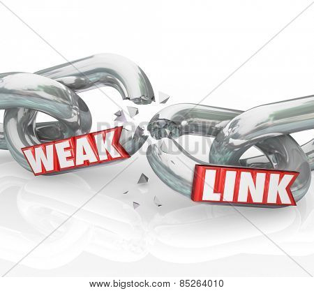 Weak Link words on broken chain links to illustrate a bad or poor performer that leads to failure in an organization, business or company