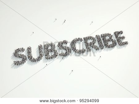 Aerial Shot Of A Crowd Of People Forming The Word 'subscribe'. Concept For How People Follow Each Ot