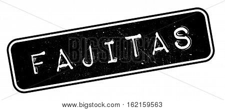 Fajitas rubber stamp. Grunge design with dust scratches. Effects can be easily removed for a clean, crisp look. Color is easily changed.
