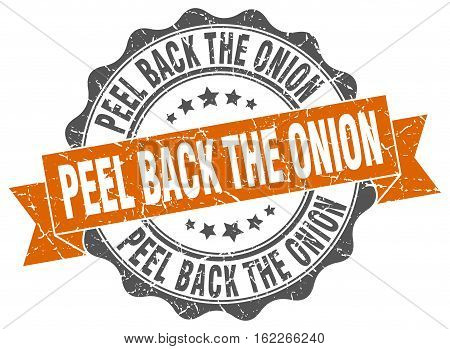 peel back the onion. stamp. sign. seal. round. retro. ribbon