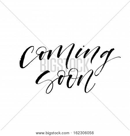 Coming soon postcard. Ink illustration. Modern brush calligraphy. Isolated on white background.