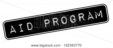 AID Program rubber stamp. Grunge design with dust scratches. Effects can be easily removed for a clean, crisp look. Color is easily changed.