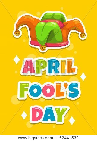 April Fool s day greeting card template. Funny cartoon illustration with Jester s hat and slogan on yellow background. Vector banner with Joker s cap.