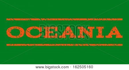 Oceania watermark stamp. Text caption between horizontal parallel lines with grunge design style. Rubber seal stamp with dirty texture. Vector orange color ink imprint on a green background.