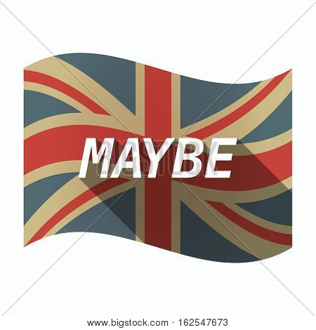 Isolated Uk Flag With    The Text Maybe