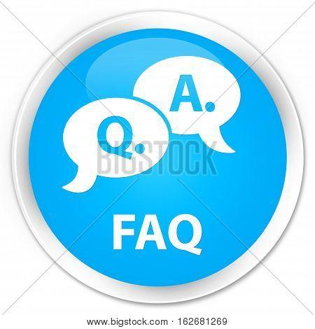 Faq (question Answer Bubble Icon) Premium Cyan Blue Round Button