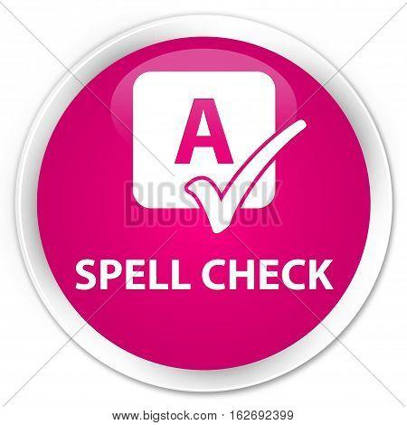 Spell Check Premium Pink Round Button