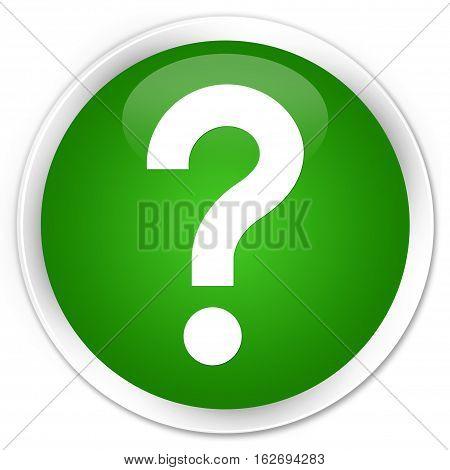Question Mark Icon Premium Green Round Button