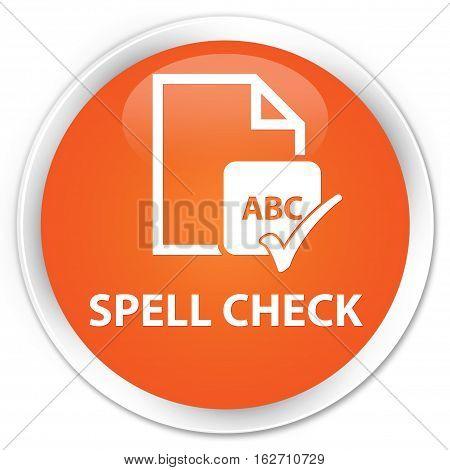Spell Check Document Premium Orange Round Button