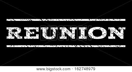 Reunion watermark stamp. Text tag between horizontal parallel lines with grunge design style. Rubber seal stamp with unclean texture. Vector white color ink imprint on a black background.