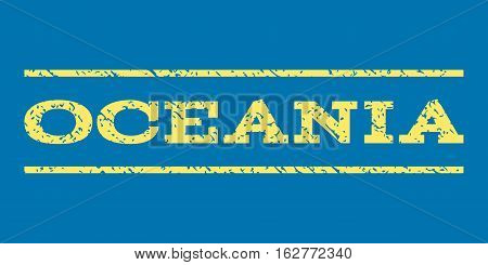 Oceania watermark stamp. Text caption between horizontal parallel lines with grunge design style. Rubber seal stamp with dust texture. Vector yellow color ink imprint on a blue background.