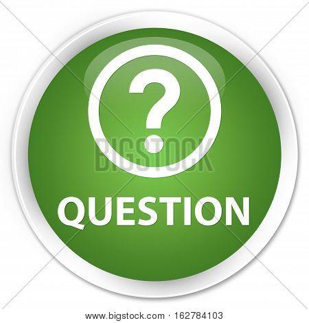 Question Premium Soft Green Round Button
