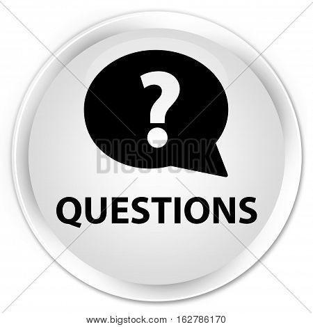 Questions (bubble Icon) Premium White Round Button