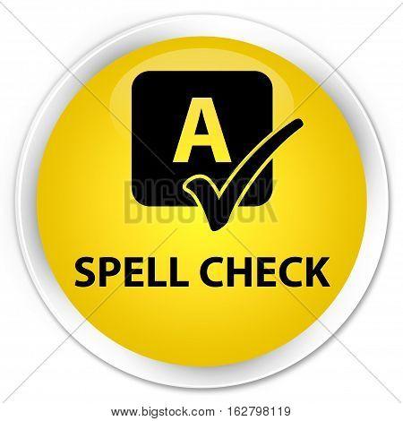 Spell Check Premium Yellow Round Button