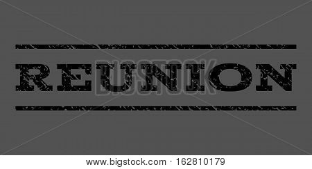 Reunion watermark stamp. Text tag between horizontal parallel lines with grunge design style. Rubber seal stamp with unclean texture. Vector black color ink imprint on a gray background.