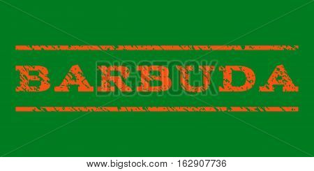 Barbuda watermark stamp. Text tag between horizontal parallel lines with grunge design style. Rubber seal stamp with scratched texture. Vector orange color ink imprint on a green background.