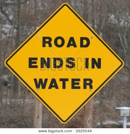 Caution-Road Ends In Water