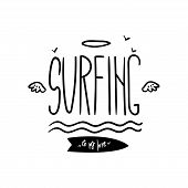 Surfing Is My Life Motivational Quote, Hand Drawn Design Element Can Be Used For Surf Club, Shop, Cl poster