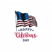 Happy Veterans Day, Hand Lettering With Usa Flag Illustration In Engraving Style. November 11 Holida poster