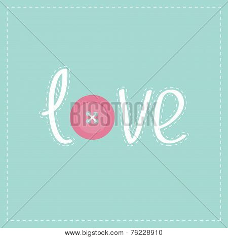 Word Love Applique With Dash Line Thread And Pink Button Flat Design