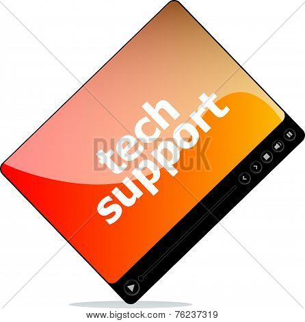 Social Media Concept: Media Player Interface With Tech Support Word