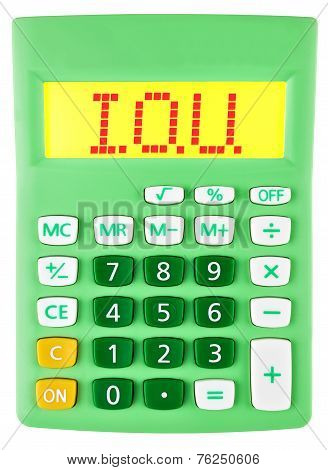Calculator With I.o.u. On Display Isolated
