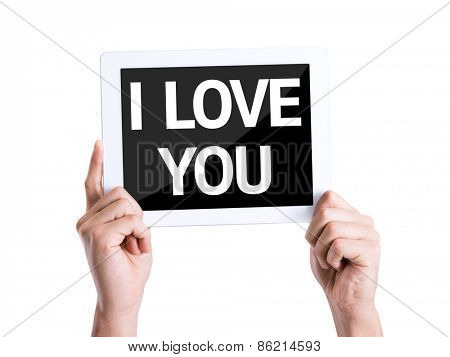 Tablet pc with text I Love You card isolated on white